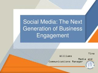 Social Media: The Next Generation of Business Engagement