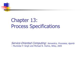 Chapter 13: Process Specifications