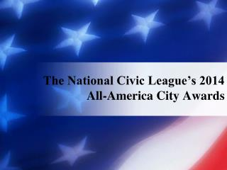The National Civic League's 2014 All-America City Awards