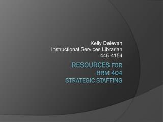 Resources  for  HRM 404 Strategic Staffing