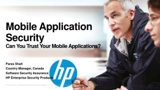 Mobile  Application  Security Can You Trust Your Mobile Applications?