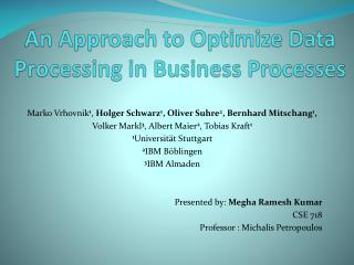 An Approach to Optimize Data  Processing  in  Business Processes