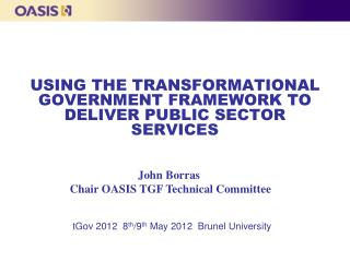 USING THE TRANSFORMATIONAL GOVERNMENT FRAMEWORK TO DELIVER PUBLIC SECTOR SERVICES