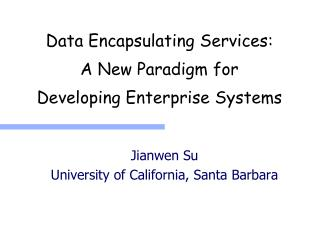 Data Encapsulating Services : A  New Paradigm  for Developing Enterprise  Systems