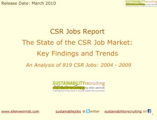 CSR Jobs Report The State of the CSR Job Market:  Key Findings and Trends  An Analysis of 819 CSR Jobs: 2004 - 2009