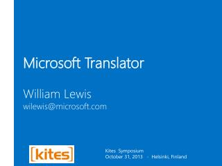 Microsoft Translator William Lewis wilewis@microsoft.com