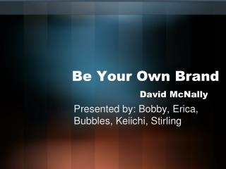 Be Your Own Brand    David McNally