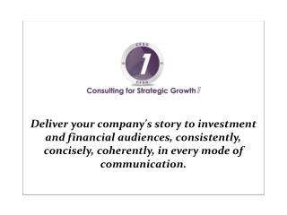 Deliver your company's story to investment and financial audiences, consistently, concisely, coherently, in every mode