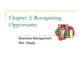 Chapter 3: Recognizing Opportunity