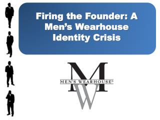 Firing the Founder: A Men's Wearhouse  Identity Crisis
