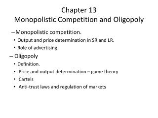 Chapter 13  Monopolistic Competition and Oligopoly