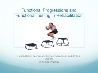 Functional Progressions and Functional Testing in Rehabilitation