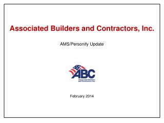 Associated Builders and Contractors, Inc. AMS/Personify Update