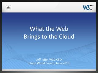 What the Web  Brings to the Cloud