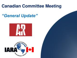 "Canadian Committee Meeting ""General Update"""