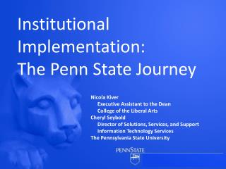 Institutional  Implementation:  The Penn State Journey