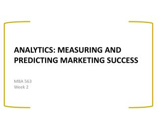 Analytics: measuring and predicting marketing success
