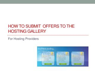 How To Submit  Offers to the Hosting Gallery