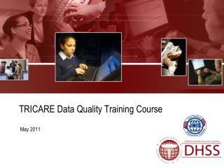 TRICARE Data Quality Training Course