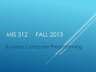 MIS 312     Fall 2013