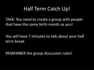 Half Term Catch Up!