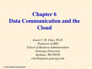 Chapter 6 Data Communication and the  Cloud