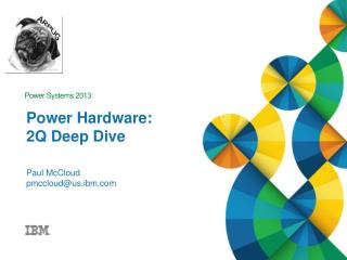 Power Hardware : 2Q  Deep Dive