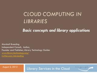 Cloud Computing in Libraries