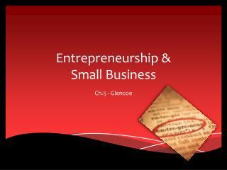 Entrepreneurship &  Small Business