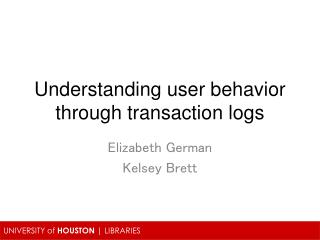 Understanding user behavior through transaction logs