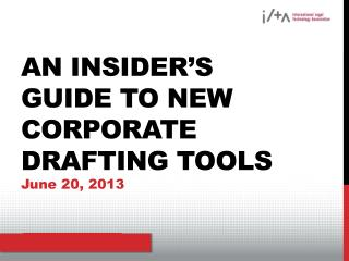 An insider's guide to new corporate drafting tools