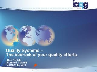 Quality Systems � The bedrock of your quality efforts
