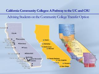 California Community Colleges: A Pathway to the UC and CSU Advising  Students on the Community College  Transfer  Optio