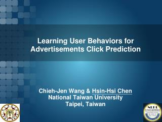 Learning User Behaviors for Advertisements Click Prediction