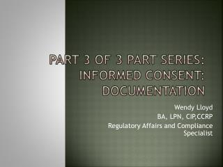 Part 3 of 3 part series:  Informed  consent:    Documentation