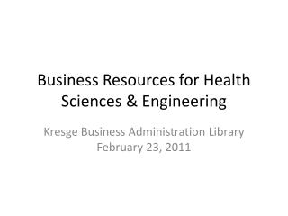 Business Resources for Health Sciences & Engineering