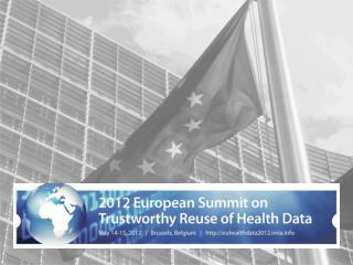 "Trustworthy Reuse of Health Data ""Perspective from the EU"" Prof . Dr.  Georges  De Moor, Ghent University,  Belgium"