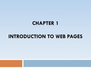 Chapter 1 Introduction to Web Pages