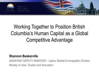 Working Together to Position British Columbia's Human Capital as a Global Competitive Advantage