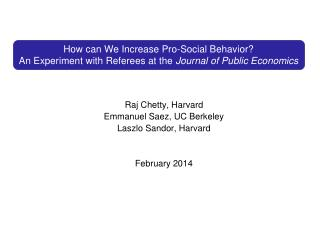 How can We Increase Pro-Social  Behavior? An Experiment with Referees at the  Journal of Public Economics