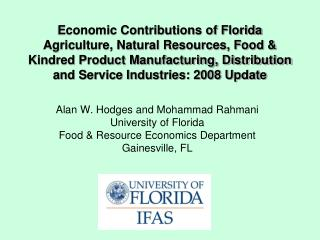 Economic Contributions of Florida Agriculture, Natural Resources, Food & Kindred Product Manufacturing, Distribution an