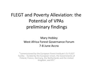 FLEGT and Poverty Alleviation: the Potential of VPAs  preliminary findings