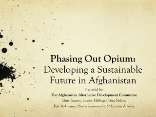 Phasing Out Opium:  Developing a Sustainable Future in Afghanistan