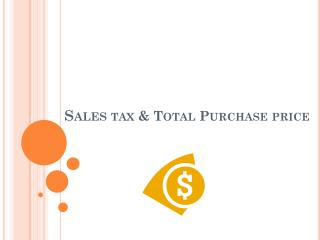 Sales  tax & Total Purchase price
