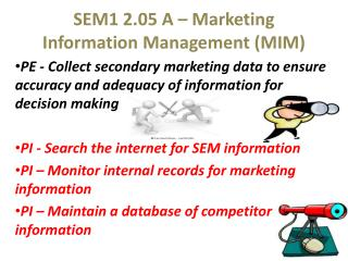 SEM1 2.05 A – Marketing Information Management (MIM)