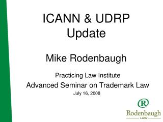 ICANN & UDRP Update Mike Rodenbaugh