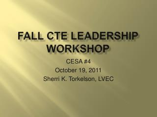 Fall CTE Leadership Workshop