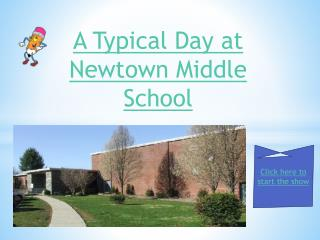 A Typical Day at Newtown Middle School