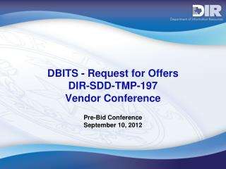 DBITS - Request for Offers DIR-SDD-TMP-197  Vendor Conference