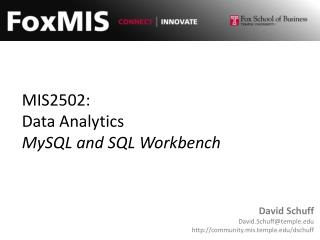 MIS2502: Data Analytics MySQL and SQL Workbench